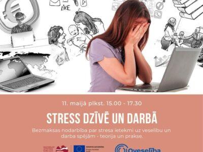 """Oveselība aicina uz interaktīvu, izglītojošu nodarbību """"Stress dzīvē un darbā"""""""